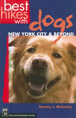 Best Hikes With Dogs New York City and Beyond By McCarley, Tammy L.