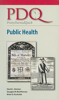 PDQ Public Health By Streiner, David L., Ph.D./ MacPherson, Douglas W., M.D./ Gushulak, Brian D., M.D.