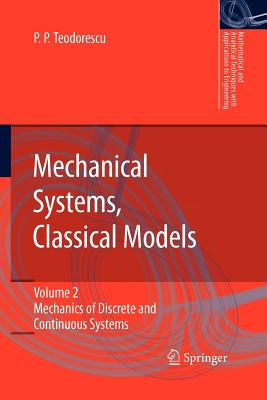 Mechanical Systems, Classical Models By Teodorescu, Petre P.